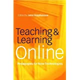 Teaching & Learning Online: New Pedagogies for New Technologies (Creating Success)by John Stephenson