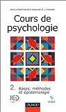 Cours de psychologie, tome 2 : Bases, m�thodes, �pist�mologie par Ghiglione