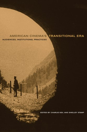 American Cinema's Transitional Era: Audiences, Institutions, Practices