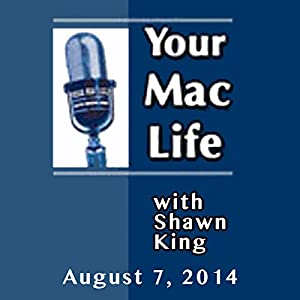 Your Mac Life, August 07, 2014 | [Shawn King]