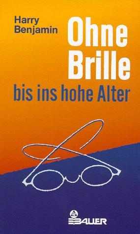 Ohne Brille bis ins hohe Alter  German