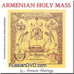 Armenian Holy Mass by Armen Guirag