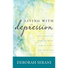 Learn more about the book, Living with Depression: Why Biology and Biography Matter