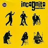 """Incognito """"Positivity"""""""