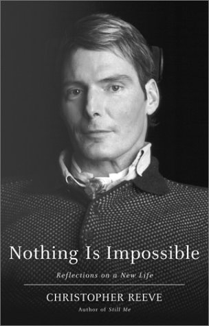 Nothing Is Impossible: Reflections on a New Life, Christopher Reeve