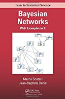 Bayesian Networks: With Examples in R Front Cover