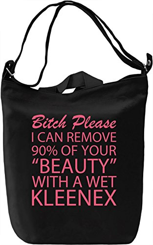 bitch-please-i-can-remove-90-of-your-beauty-with-a-wet-kleenex-slogan-leinwand-tagestasche-canvas-da