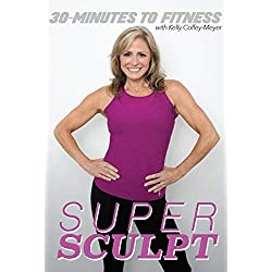30 Minutes to Fitness: Super Sculpt with Kelly Coffey-Meyer