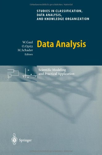 Data Analysis: Scientific Modeling and Practical Application (Studies in Classification, Data Analysis, and Knowledge Or