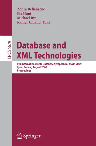 Database And Xml Technologies: 6Th International Xml Database Symposium, Xsym 2009, Lyon, France, August 24, 2009. Proceedings (Lecture Notes In ... Applications, Incl. Internet/Web, And Hci)