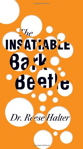 The Insatiable Bark Beetle (An RMB Manifesto) (R.M.B. Manifestos)