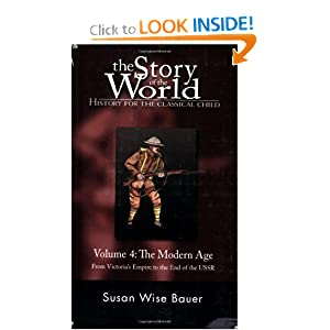 The Story of the World: History for the Classical Child, Volume 4: The Modern Age: From Victoria's Empire to... by Susan Wise Bauer
