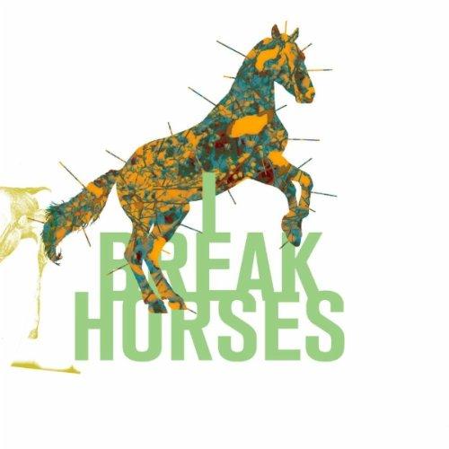 I Break Horses