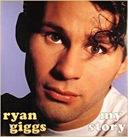 Amazon.com: Ryan Giggs: My Story (9781852274597): Ryan ...