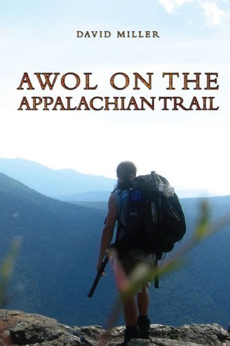 AWOL on the Appalachian Trail by Miller, David [Mariner Books,2011] (Paperback) Reprint Edition PDF