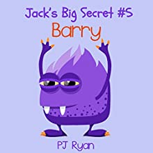 Barry: Jack's Big Secret #5 (       UNABRIDGED) by PJ Ryan Narrated by Gwendolyn Druyor