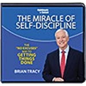 The Miracle of Self-discipline - Tracy Brian