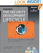 The Security Development Lifecycle: SDL: A Process for Developing Demonstrably More Secure Software (Developer Best Practices)