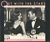 Out With the Stars: Hollywood Nightlife in the Golden Era (0896595722) by Heimann, Jim