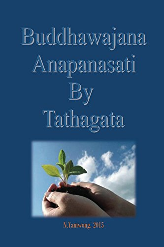 Buddhawajana Anapanasati  By  Tatahagata: The book  contains details of the suttas of the Buddha's own words in all aspects  with regard to  Anapanasati PDF