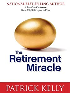The Retirement Miracle by Patrick Kelly (2011) Paperback by Bluewater Press