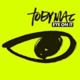 Eye On It ~ tobyMac