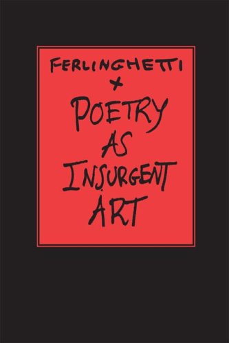 Poetry as Insurgent Art, Lawrence Ferlinghetti