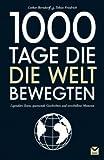 1000 Tage, die die Welt bewegten - Lothar Berndorff, Karsten Zang