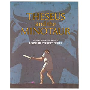 Theseus and the Minotaur by Lenoard Everett Fisher