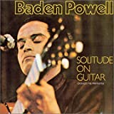 echange, troc Baden Powell - Solitude On Guitar