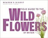 Field Guide to the Wild Flowers of Britain (Nature Lover's Library) (0276002172) by Reader's Digest