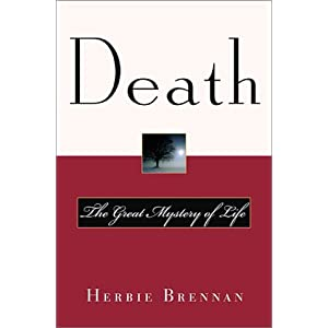 Death: The Great Mystery of Life Herbie Brennan