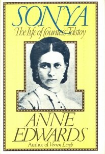 Sonya: The Life of Countess Tolstoy, ANNE EDWARDS