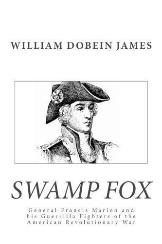 a general to remember francis marion swamp fox essay