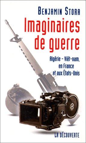 IMAGINAIRES DE GUERRE. Algérie, Vietnam, en France et aux Etats-Unis