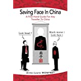 SAVING FACE IN CHINA: A First-Hand Guide For Any Traveller To China (Multilingual Edition)