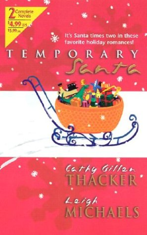 Temporary Santa (By Request 2's), CATHY GILLEN THACKER, LEIGH MICHAELS
