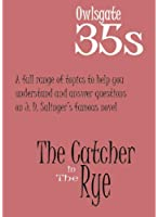 The Catcher In The Rye; Owlsgate 35s Study Guide (English Edition)