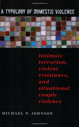 A Typology of Domestic Violence: Intimate Terrorism,...