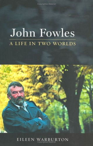 John Fowles: A Life in Two Worlds