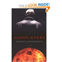 Godplayers: A Novel by Damien Broderick