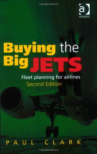 Buying the Big Jets: Fleet Planning for Airlines, 2nd Edition