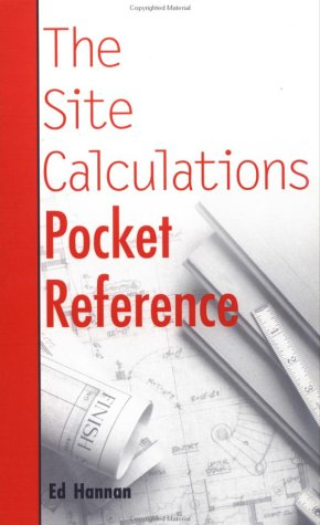 The Site Calculations Pocket Reference - Wiley - JW-0471324353 - ISBN: 0471324353 - ISBN-13: 9780471324355