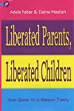 Liberated Parents, Liberated Children (1853407070) by Faber, Adele