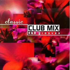 Various artists classic club mix r b grooves amazon for Classic club music