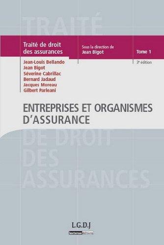 Traité de Droit des assurances : Tome 1, Entreprises et organismes d'assurance