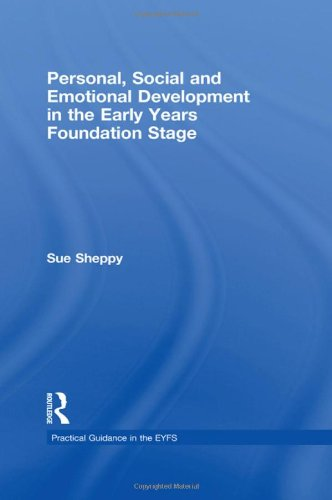 Personal, Social and Emotional Development in the Early Years Foundation Stage (Practical Guidance in the EYFS)
