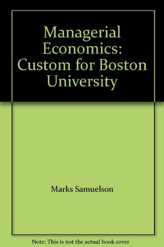 Managerial Economics: Custom for Boston University