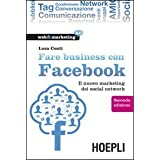 Fare business con Facebook. Il nuovo marketing dei social networkdi Luca Conti