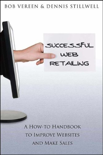 Successful Web Retailing: A How-To Handbook to Improve Websites and Make Sales